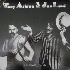 AshtonTony&JonLord-FirstOfTheBigBandsAshton Tony & Jon Lord - First Of The Big Bands