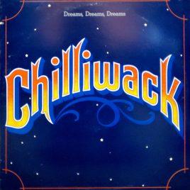 Chilliwack– Dreams, Dreams, Dreams